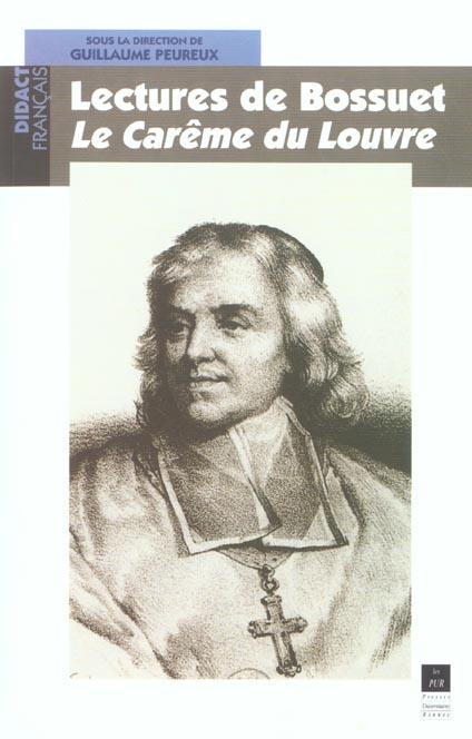 Lectures De Bossuet ; Le Careme Du Louvre