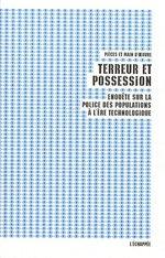 Couverture de Terreur et possession ; enquête sur la police des populations à l'ère technologique