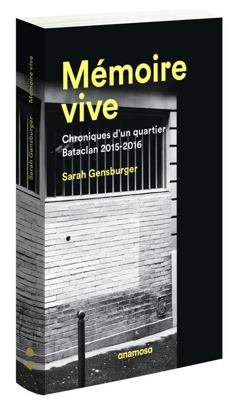 Mémoire vive ; chroniques d'un quartier, Bataclan 2015-2016