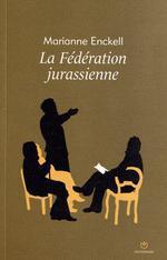 Couverture de La Federation Jurassienne
