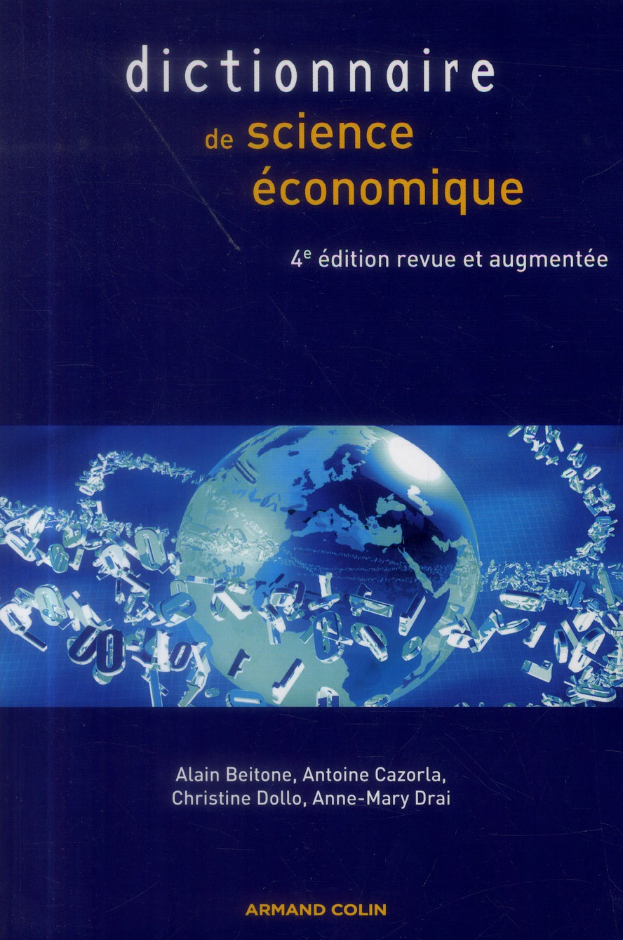 Dictionnaire De Science Economique (4e Edition)