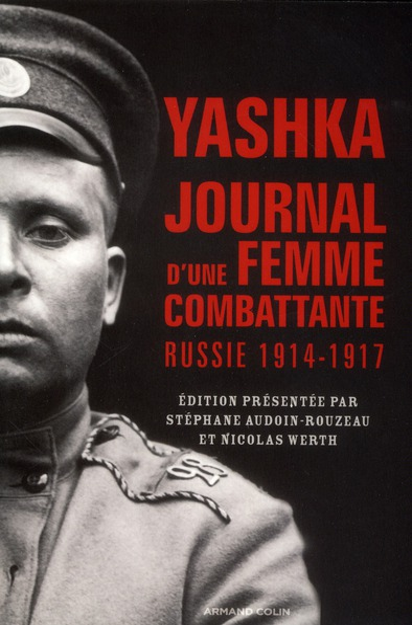 YASHKA, JOURNAL D'UNE FEMME COMBATTANTE : RUSSIE 1914-1917