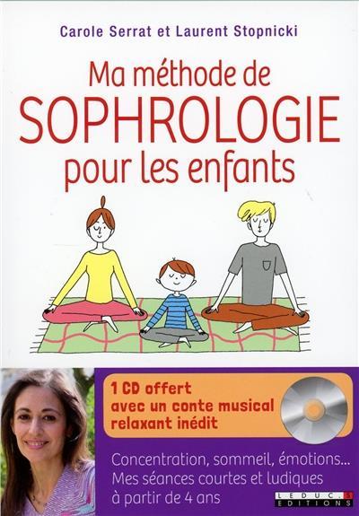 Ma méthode de sophrologie pour les enfants | Serrat, Carole