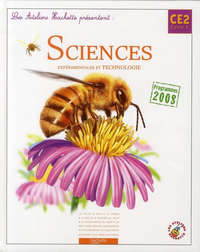 Ateliers Hachette; Sciences Experimentales Et Technologie ; Ce2, Cycle 3 ; Livre De L'Eleve (Edition 2010)