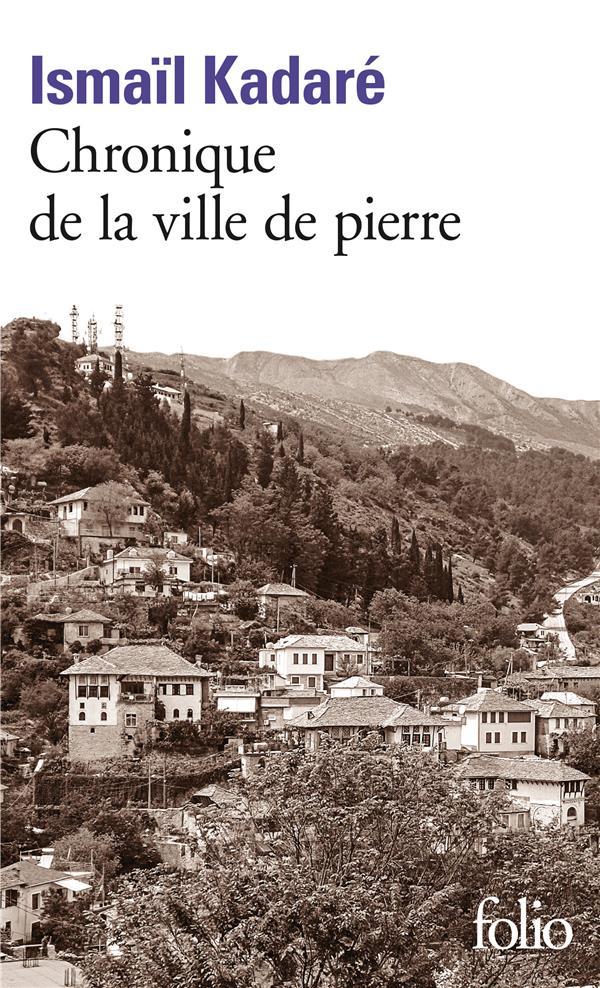CHRONIQUE DE LA VILLE DE PIERRE                 (ALBANIE)