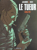 le tueur t.1 ; long feu - Luc Jacamon, Matz