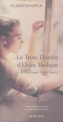 La Triste Histoire D'Elvira Madigan Et Du Lieutenant Sixten Sparre