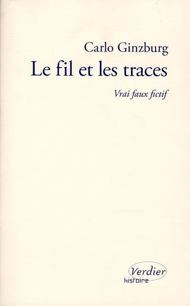 LE FIL ET LES TRACES : VRAI FAUX FICTIF