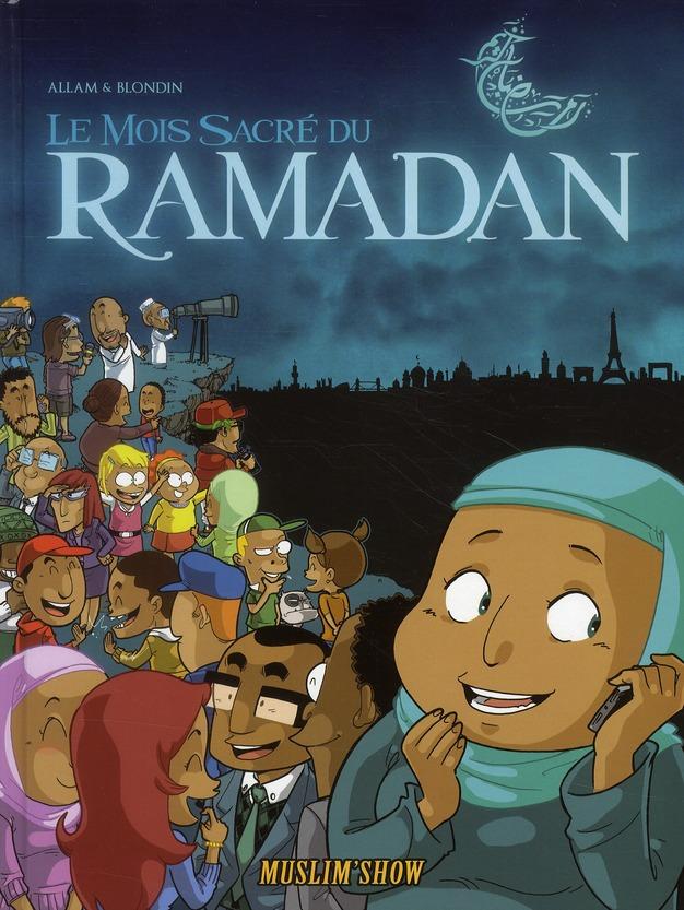 Muslim'Show T.1 ; Le Mois Sacre Du Ramadan