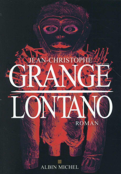 Lontano. 1 / Jean-Christophe Grangé | Grangé, Jean-Christophe (1961-....)