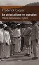 LE COLONIALISME EN QUESTION : THEORIE, CONNAISSANCE, HISTOIRE