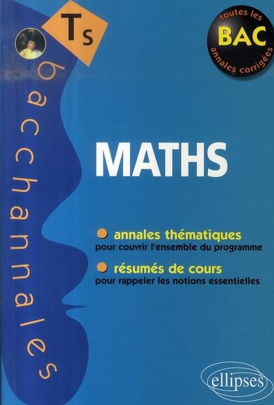 Bacchannales S; Mathematiques ; Enseignement Obligatoire Et De Specialite ; Annales Thematiques Et Resumes De Cours (Bac 2008)