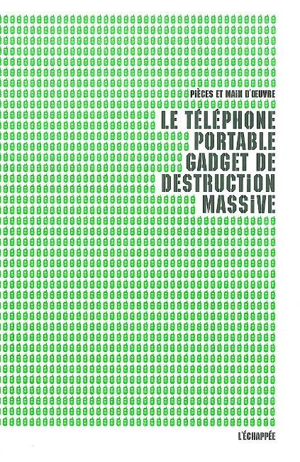LE TELEPHONE PORTABLE GADGET DE DESTRUCTION MASSIVE