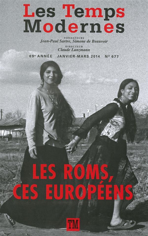 LES TEMPS MODERNES 677 : LES ROMS, CES EUROPEENS