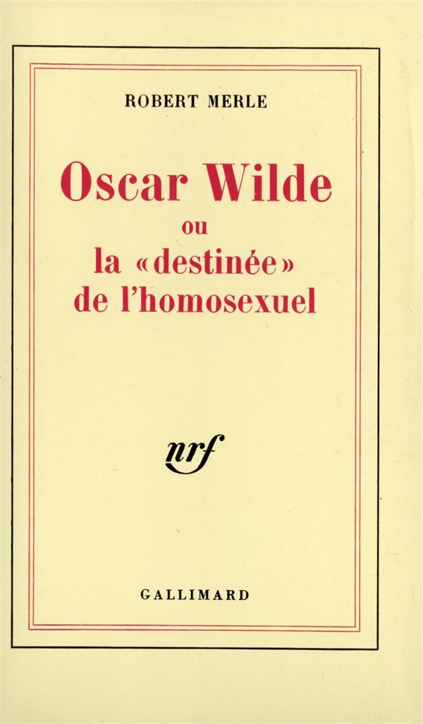OSCAR WILDE DESTINEE HOMOSEXUE
