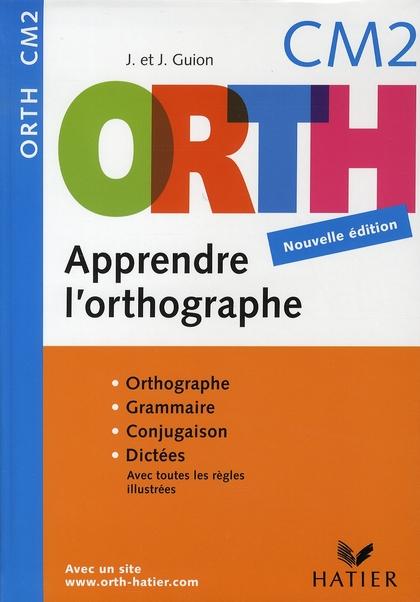 Orth - Apprendre L'Orthographe Cm2 Edition 2008