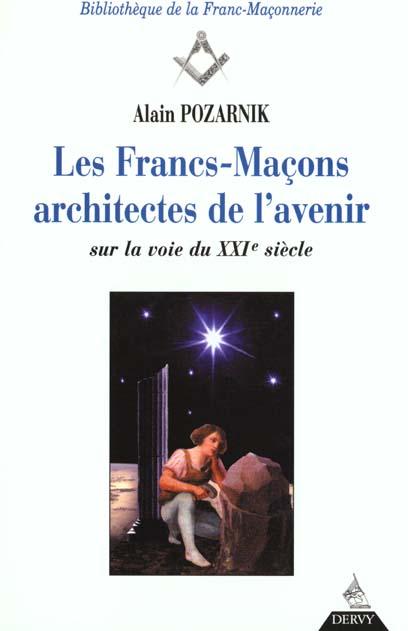 Les Francs-Macons Architectes De L'Avenir