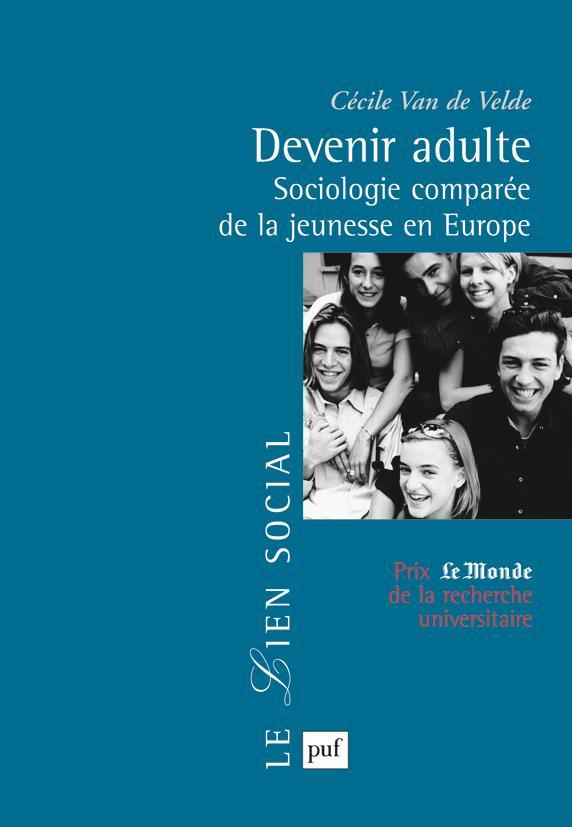 Devenir Adulte ; Sociologie Comparee De La Jeunesse En Europe