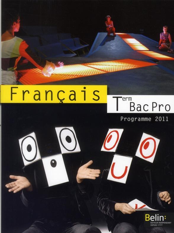 Francais ; Terminale Professionnelle ; Manuel De L'Eleve (Edition 2011)