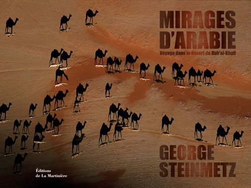 MIRAGES D'ARABIE, VOYAGE DANS LE DESERT DU RUB'AL KHALI