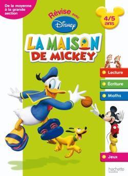 Revise Avec La Maison De Mickey; De La Moyenne A La Grande Section ; 4/5 Ans