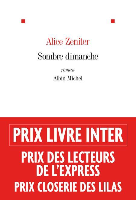 Sombre dimanche : roman | Zeniter, Alice. Auteur