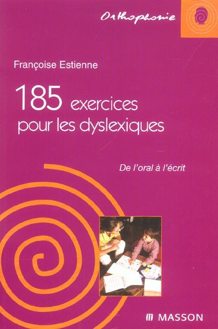 185 Exercices Pour Les Dyslexiques - De L'Oral A L'Ecrit