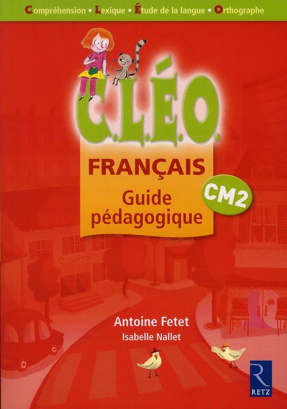 Cleo; Francais ; Cm2 ; Guide Pedagogique