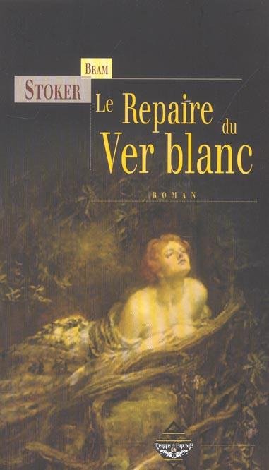 LE REPAIRE DU VER BLANC