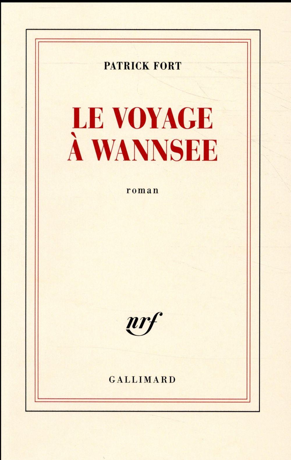 voyage à Wannsee (Le) | Fort, Patrick. Auteur