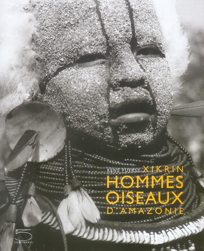XIKRIN : HOMMES-OISEAUX D'AMAZONIE