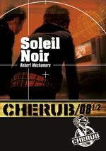 cherub t.8 ; 1/2 soleil noir - Robert Muchamore