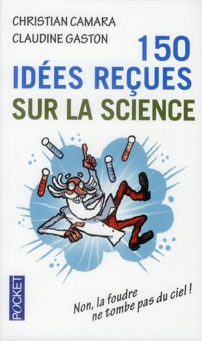 150 Idees Recues Sur La Science