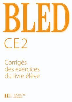 Bled; Ce2 ; Corriges Des Exercices Du Livre De L'Eleve (Edition 2008)