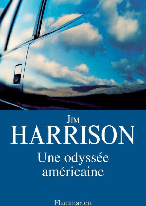 Une odyssée américaine   Harrison, Jim. Auteur