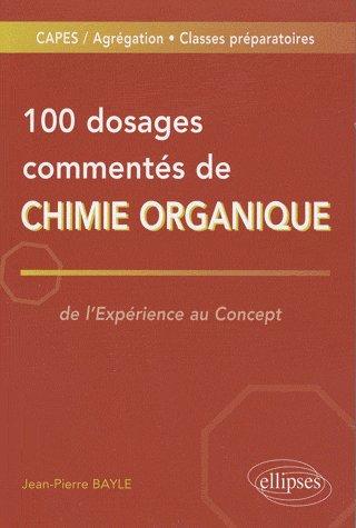 100 Dosages Commentes De Chimie Organique