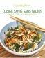 Cuisine Sante Sans Gluten ; Recettes Simples, Rapides Et Savoureuses