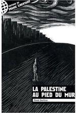 Couverture de La Palestine au pied du mur