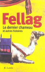 le dernier chameau et autres histoires - Mohamed Fellag