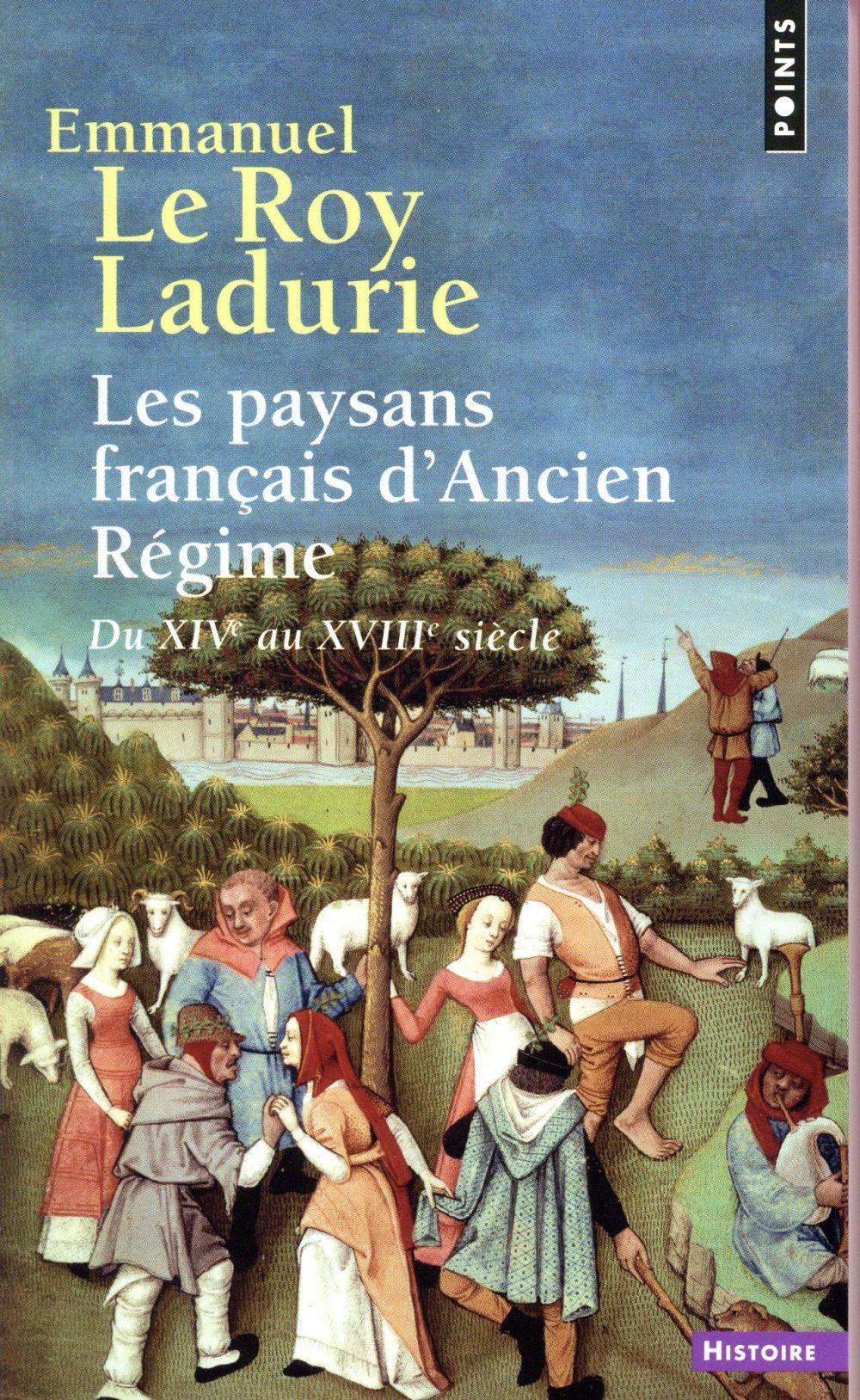 LES PAYSANS FRANCAIS D'ANCIEN REGIME : DU XIVE AU XVIIIE SIECLE