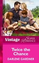 Twice the Chance (Mills   Boon Vintage Superromance) (Twins - Book 20)