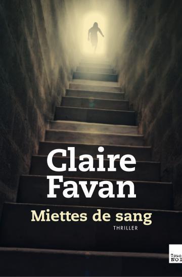 Miettes de sang : Thriller / Claire Favan | Favan, Claire (1976-....)