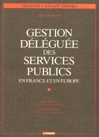 Gestion Deleguee Des Services Publics ; En France Et En Europe