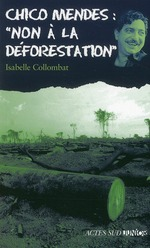 """Couverture de Chico Mendes : """"non à la déforestation"""