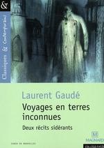 Couverture de Voyages en terres inconnues ; deux récits sidérants
