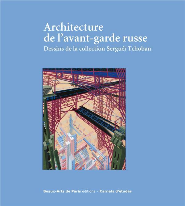 ARCHITECTURE DE L'AVANT-GARDE RUSSE