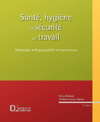 Sante, Hygiene Et Securite Au Travail. Prevention . Responsabilite . Contentieux - 1ere Edition