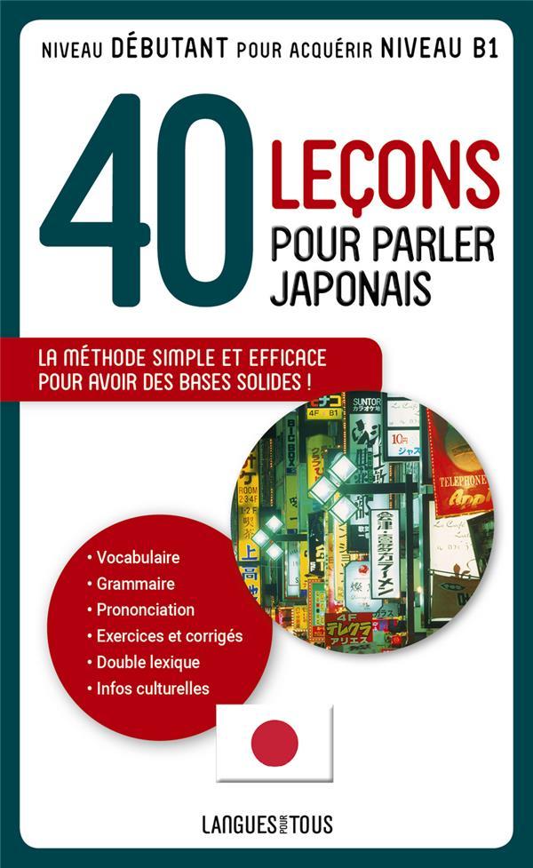 40 Lecons Pour Parler Japonais ; Le Japonais Pour Tous