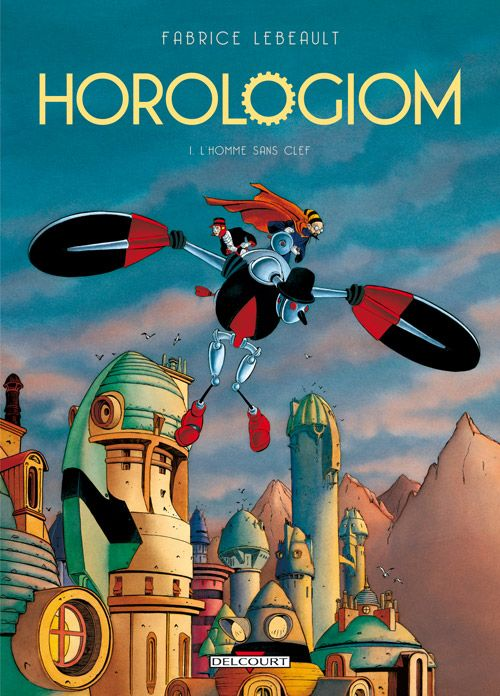Horologiom T.1 ; L'Homme Sans Clef (Edition 2011)