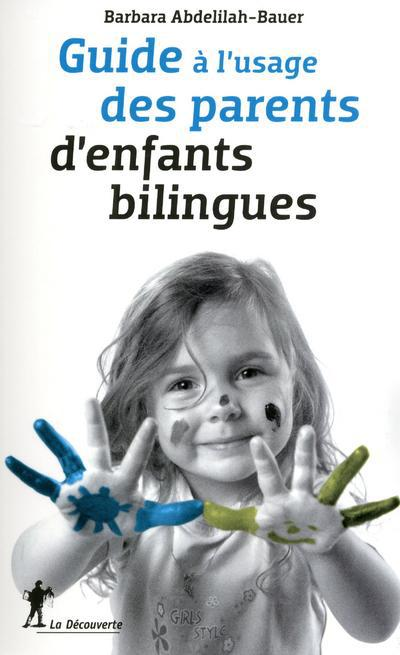 GUIDE A L'USAGE DES PARENTS D'ENFANTS BILINGUES